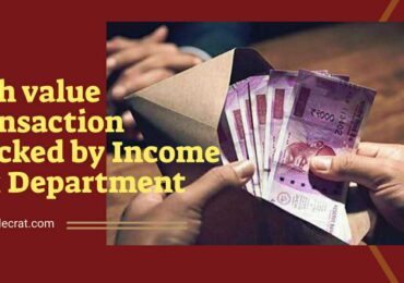 High Value Transactions Tracked by Income Tax Department