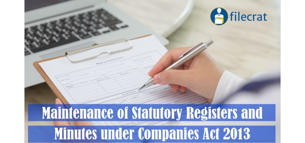 Maintenance of Statutory Registers and Minutes under Companies Act 2013