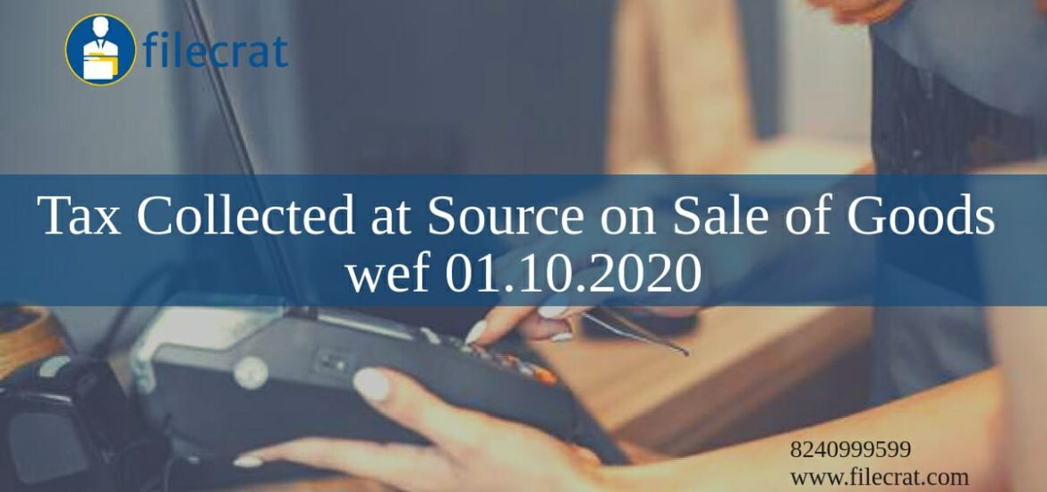Tax Collected at Source (TCS) Applicability on Sale  Of Goods Applicable from 1st OCTOBER, 2020